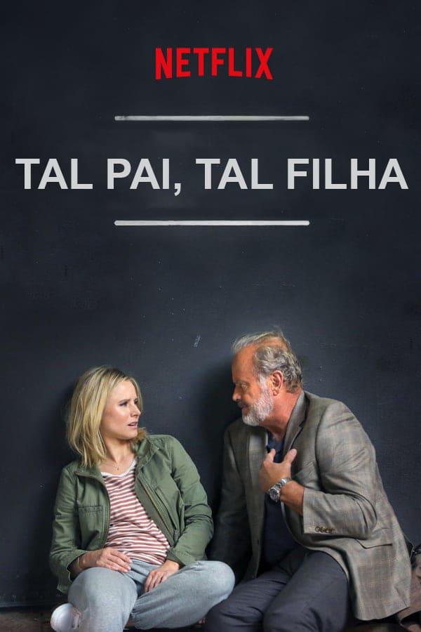 Tal Pai, Tal Filha (Like Father) - filme 2018 - Netflix